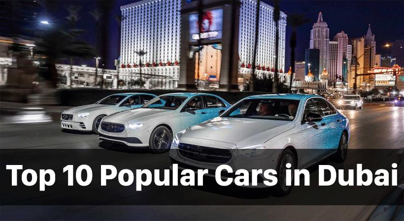 Top 10 Popular Cars in Dubai