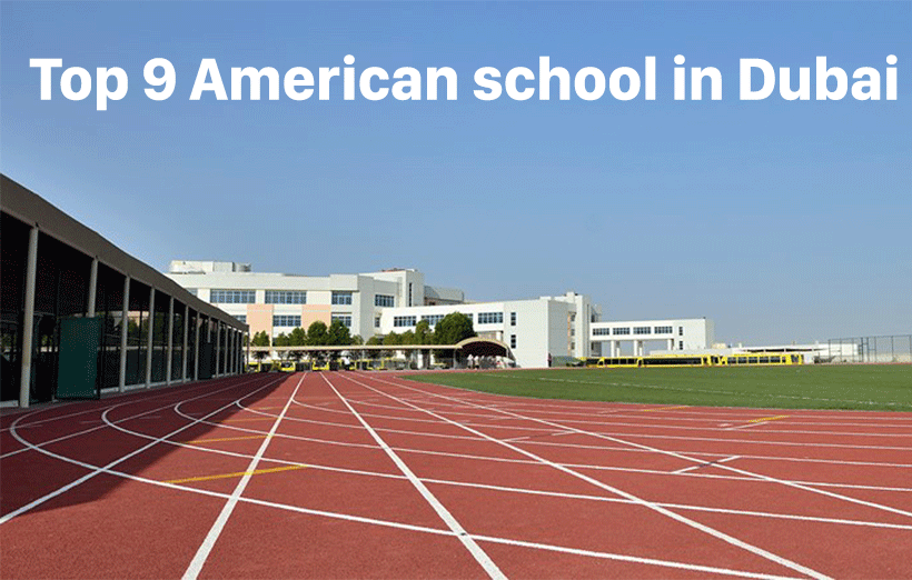 Top 9 American school in Dubai