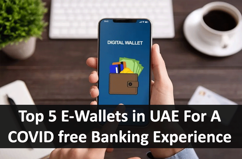 Top 5 E-Wallets in UAE For A COVID free Banking Experience