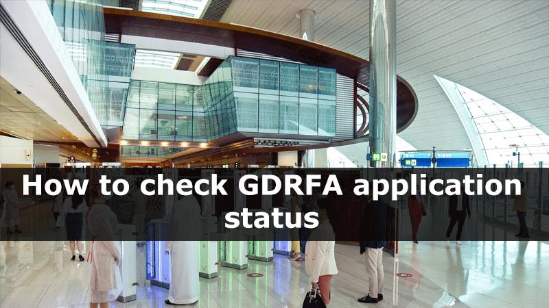 How to check GDRFA application status