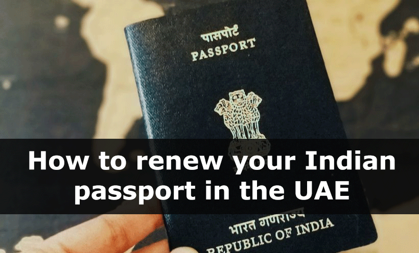 How to renew your Indian passport in the UAE